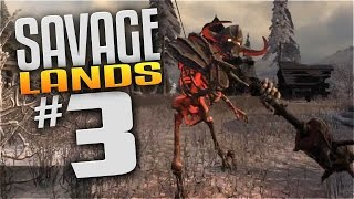 Savage Lands Gameplay - EP 3 - DEATH! (Let