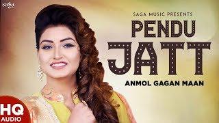 ANMOL GAGAN MAAN : Pendu Jatt Full Song - New Punjabi Songs 2019 - Latest Song - PunjabiHits
