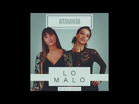 Aitana War - Lo Malo (Remix Gago)