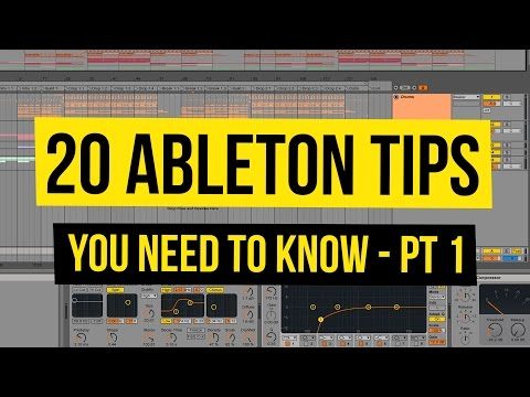 20 Ableton Tips You Need To Know - Pt 1