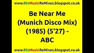 Be Near Me (Munich Disco Mix) - ABC | 80s Club Music | 80s Club Mixes | 80s Pop Music Hits
