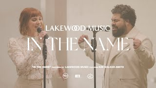 In The Name (feat. Kim Walker-Smith) [Official Music Video] - Lakewood Music