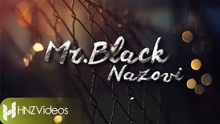 Mr.Black - Nazovi [Music Video With Lyrics]
