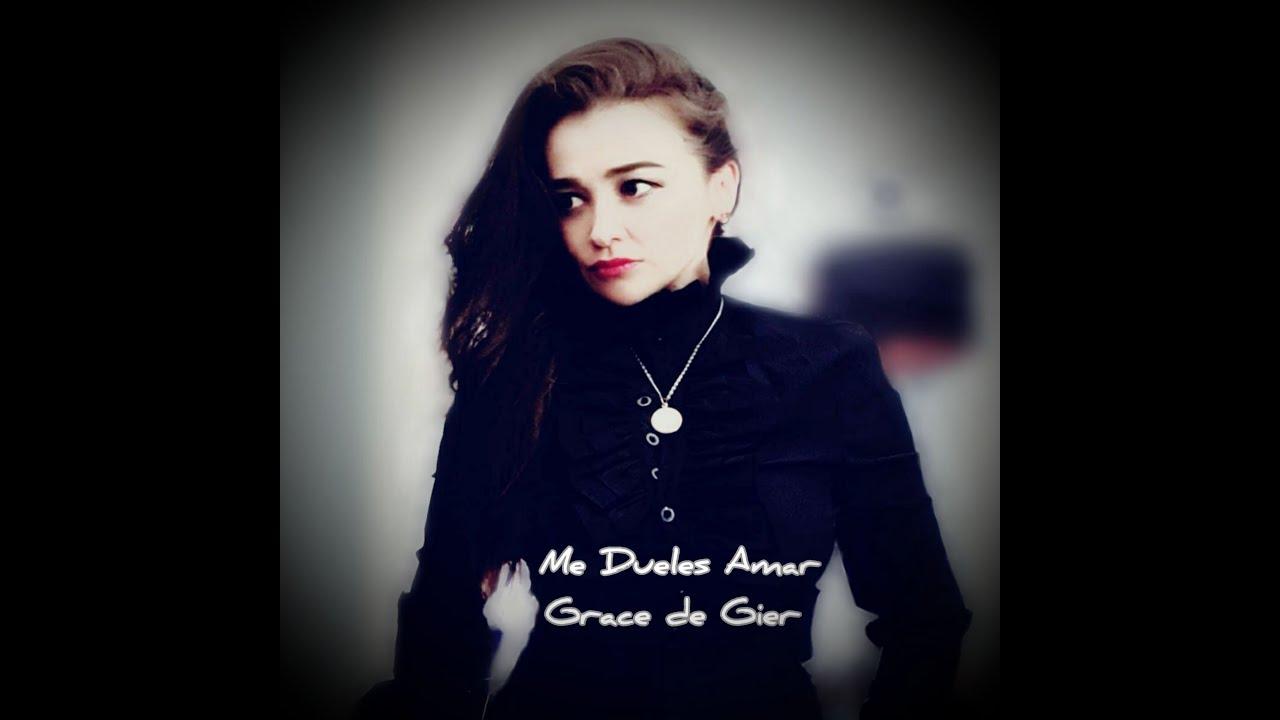 Grace de Gier - Me Dueles Amar (with English subtitles)