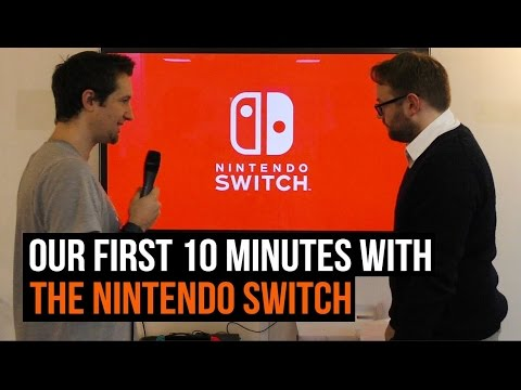 Nintendo Switch Preview: Our first 10 minutes