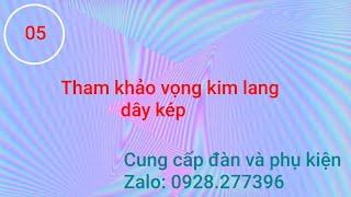 [Nhập môn ghita phím lõm - Đàn vọng cổ cho người mới học] - Tham khảo Vọng Kim Lang - Dây Kép