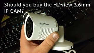 HDview 3.6mm 4MP IP Camera Overview And Final Thoughts