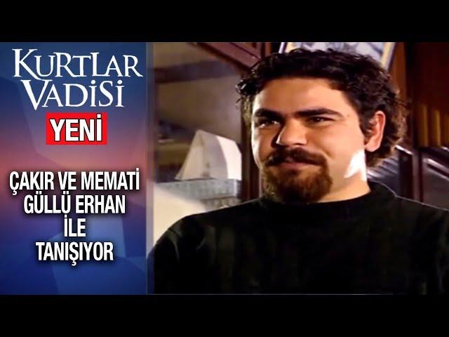 Çakır ve Memati Erhan ile Tanışıyor - Kurtlar Vadisi | 2020 - YENİ