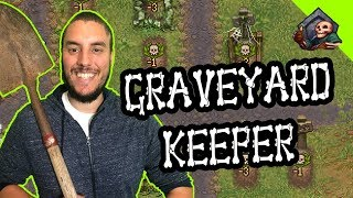 THE MOST INACCURATE MEDIEVAL CEMETERY MANAGEMENT SIM OF ALL TIME! | Let's Play Graveyard Keeper Ep 1