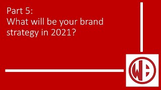 What will be your brand strategy in 2021