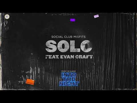 Social Club Misftis - Solo ft. Evan Craft (Audio)