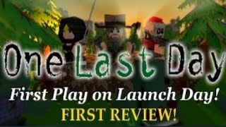 One Last Day - First Play on Launch Day - First Impressions & First Review