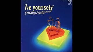 カルロス・トシキ&オメガトライブ - Be Yourself