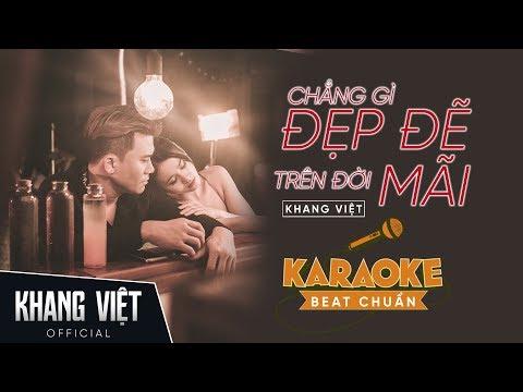 Karaoke Chẳng Gì Đẹp Đẽ Trên Đời Mãi | Khang Việt | Beat Gốc