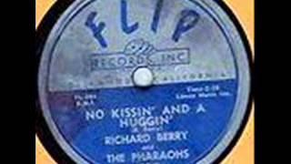 RICHARD BERRY  No Kissin' and a Huggin'  1956