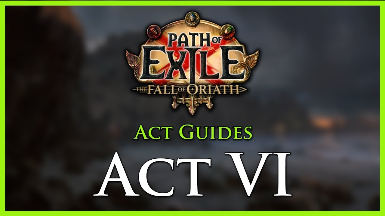 Act 6 Leveling Guide – POELab