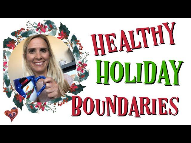 Healthy Holiday Boundaries