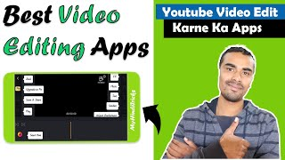 🔥Top 6 Best Video Editing Apps for Android Mobile! Video Edit Karne Wala Apps - (2020-2021)