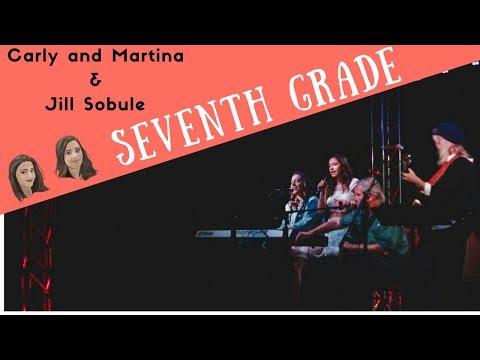 SEVENTH GRADE: Original Song by Carly and Martina & Jill Sobule