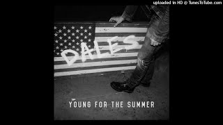 Download DALES - Young for the Summer MP3 song and Music Video