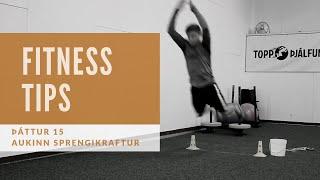 Fitness tips - Þáttur 15 (Sprengikraftsþjálfun)