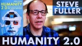 Steve Fuller - Humanity 2.0 - Part 1/4