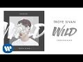 Troye Sivan - Wild (Cardiknox Remix)
