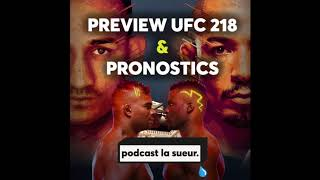Preview, Analyse & Pronostics UFC 218 - Podcast La Sueur
