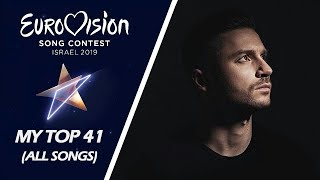 Eurovision 2019   My Top 41 (Before The Show)