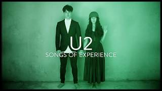 U2 - Songs Of Experience - Out Now