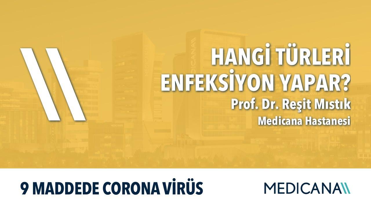 Hangi Türleri Enfeksiyon Yapar? - 9 Maddede Corona Virüs - Prof. Dr. Reşit Mıstık