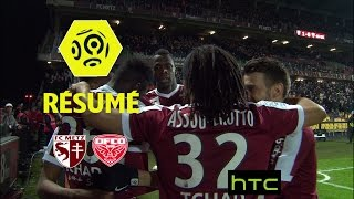 FC Metz - Dijon FCO (2-1)  - Résumé - (FCM - DFCO) / 2016-17