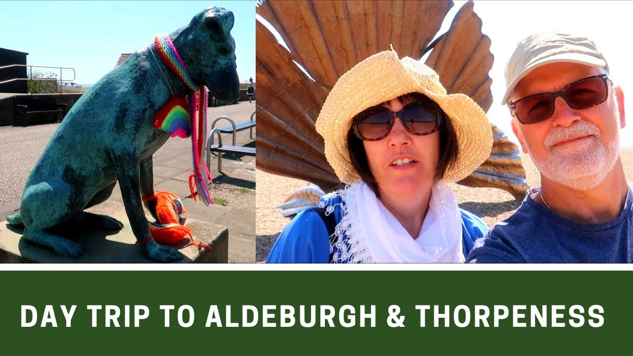 MOTORHOME DAY TRIP TO ALDEBURGH & THORPENESS   Ep248