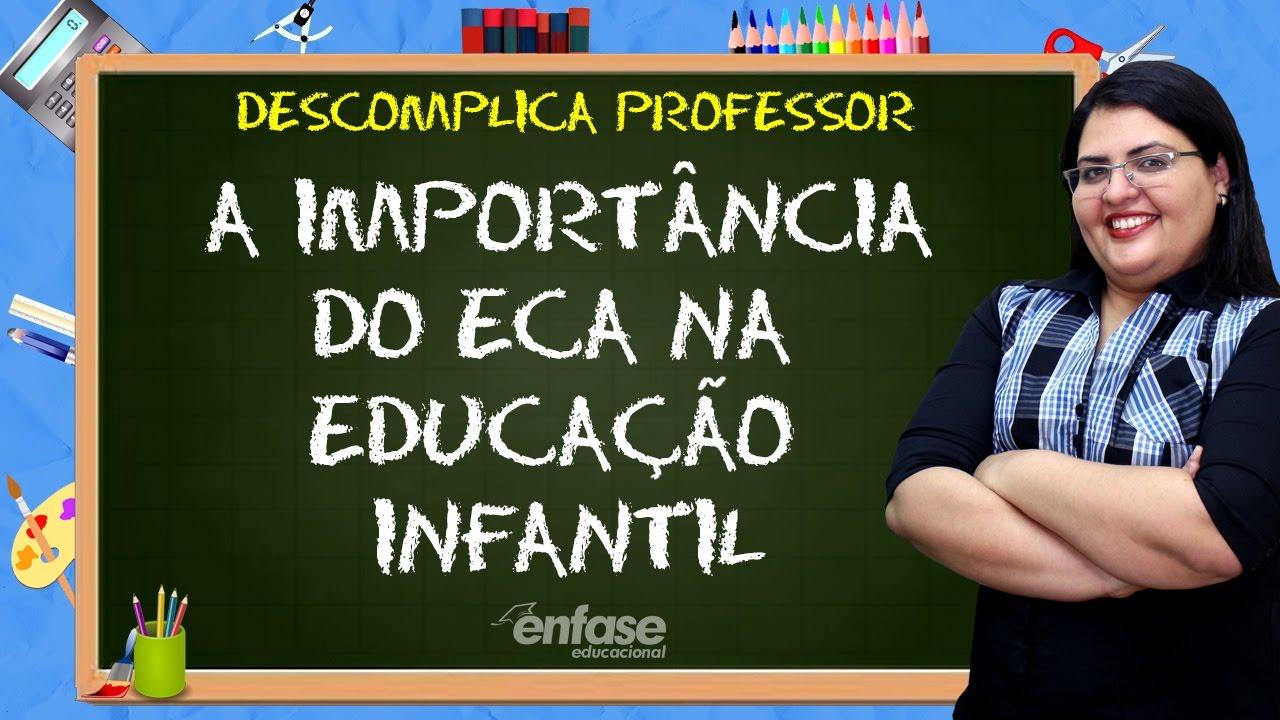 A Importância Do Eca Na Educação Infantil Descomplica Professor
