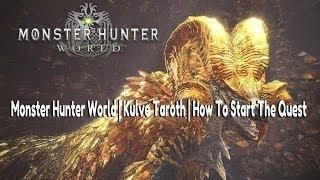 Monster Hunter World | Kulve Taroth | How To Start The Quest Line