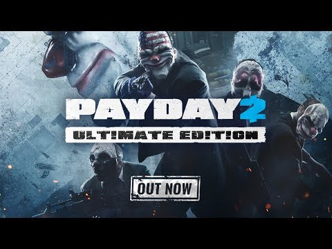 PAYDAY 2: Ultimate Edition Trailer
