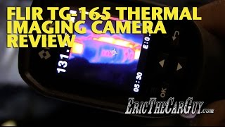 FLIR TG 165 Thermal Imaging Camera Review -EricTheCarGuy