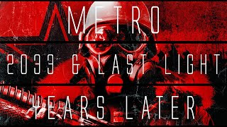 Metro 2033 & Last Light... Years Later