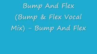 UK Garage - Bump And Flex (Bump & Flex Vocal Mix) - Bump And Flex
