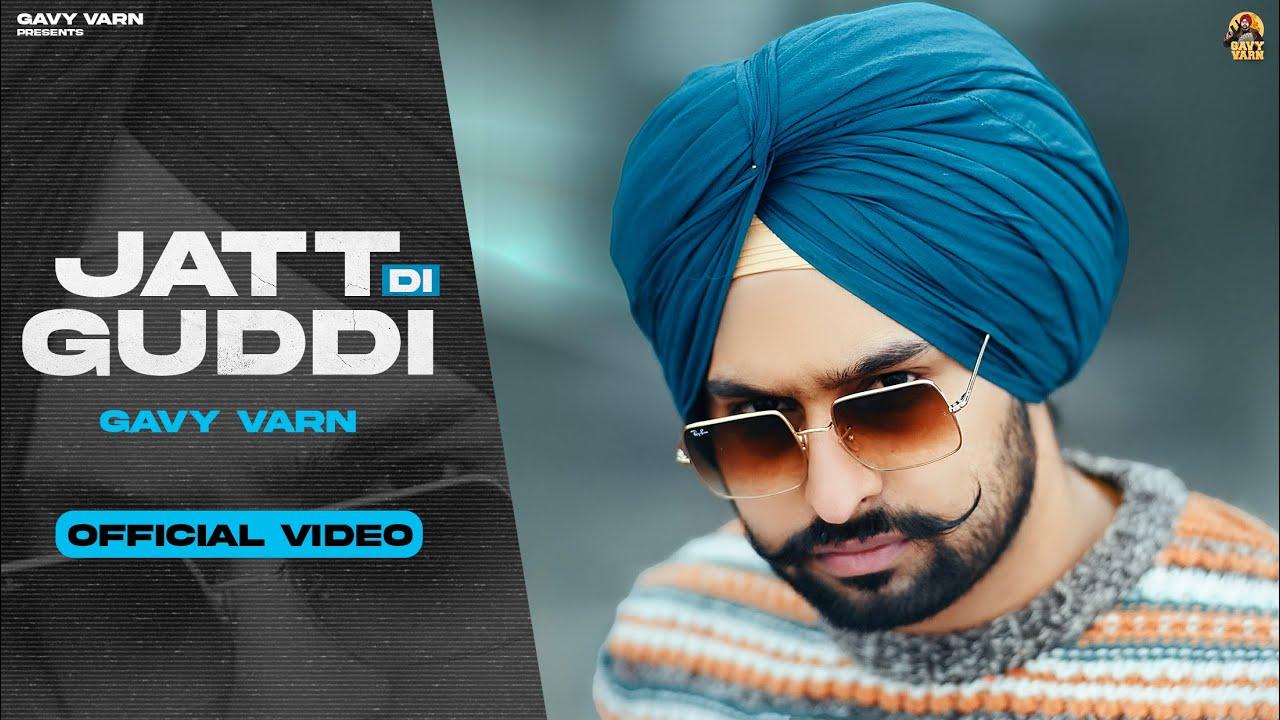 Download Jatt Di Guddi (Official Video) - Gavy Varn | Anker Deol | Musafar Films | Latest Punjabi Songs 2021