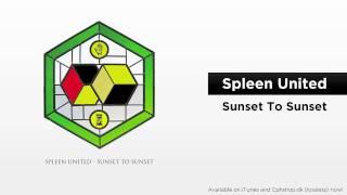 Spleen United - Sunset To Sunset