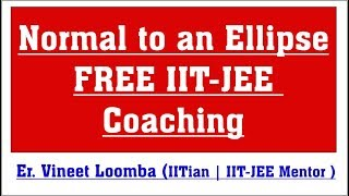 Normal to an Ellipse for JEE Main and Advanced (Part-4) | Free IIT-JEE Coaching