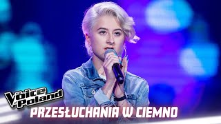 "Karolina Wiśniewska - ""Someone You Loved"" - Przesłuchania w ciemno - The Voice of Poland 10"