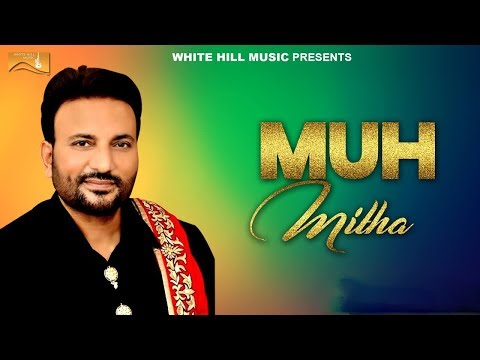 Muh Mitha (Full Song) Sufi Balbir ft. Sachin Ahuja - Kamalpreet Johny - New Punjabi Songs 2017