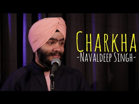 """Charkha"" - Navaldeep Singh ft Siddhant Vetekar | UnErase Poetry"