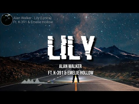 lily---alan-walker-ft.k-391-&-emelie-hollow-(lyrics)