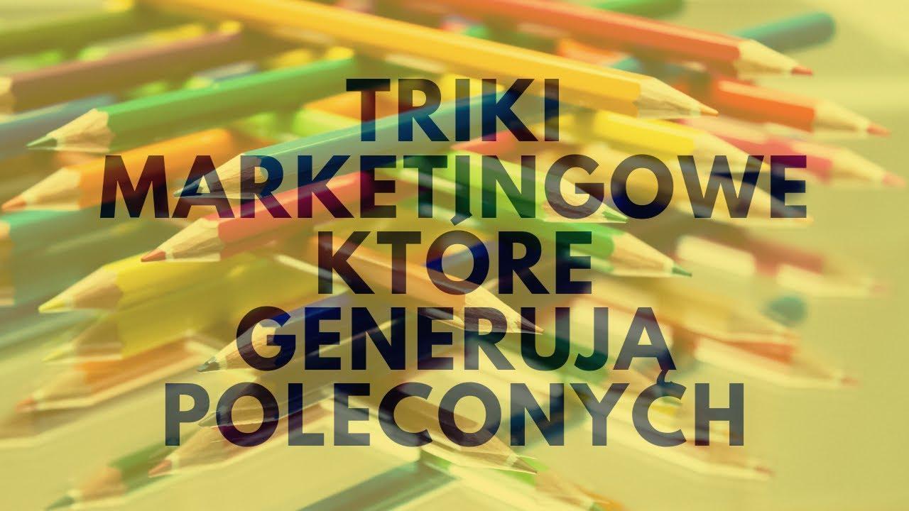 🔴🔴🔴 4 Triki Marketingowe, Które Generują Poleconych…