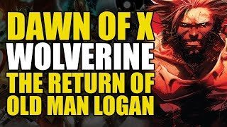 The Return of Old Man Logan: Dawn of X Wolverine Part 1 | Comics Explained