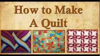 How To Make A Quilt - Making A Quilt