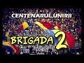 BRIGADA 2 - O Românie Naționalistă